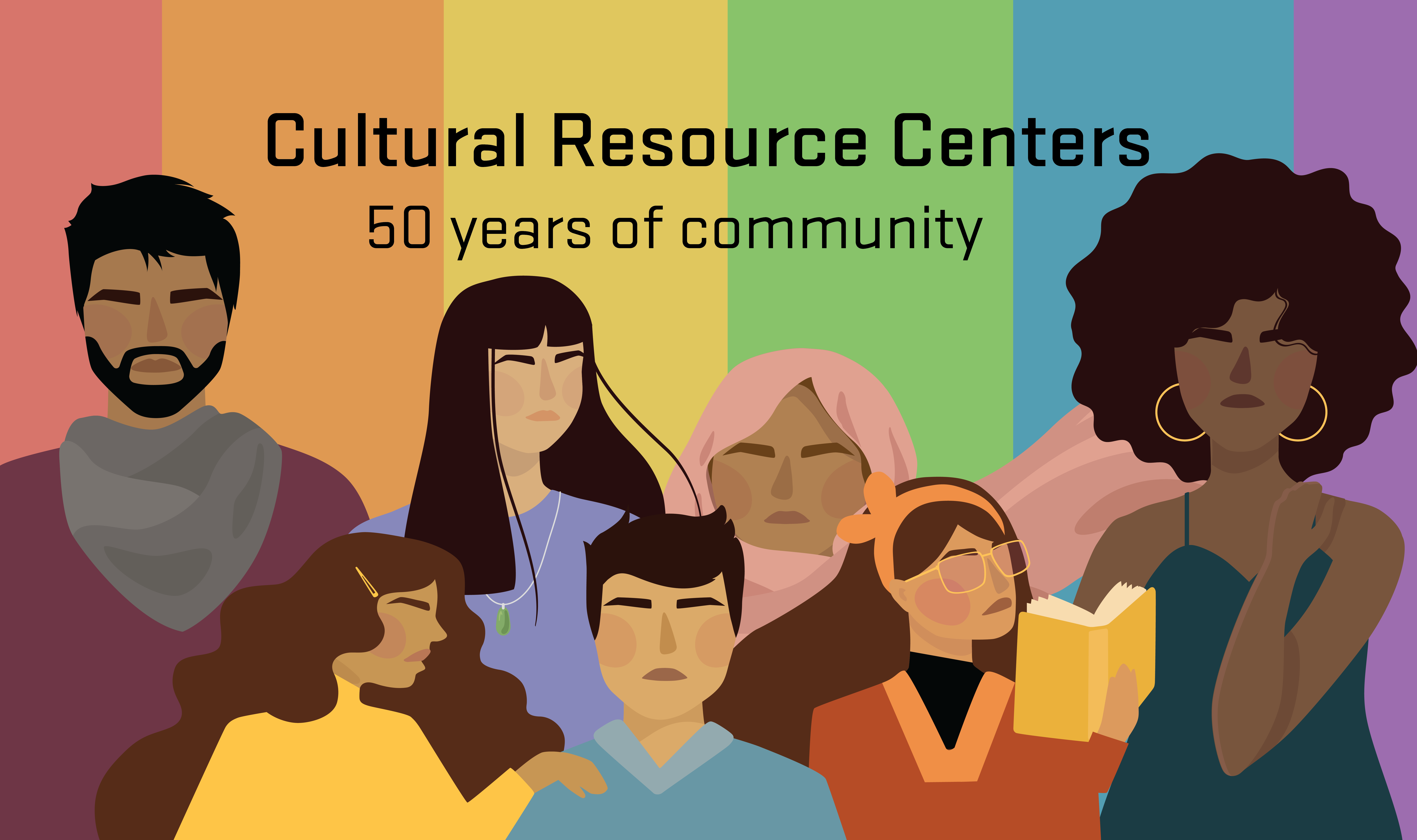 """image depicting individuals of various backgrounds against a rainbow colored background. Text reads: """"Cultural Resource Centers. 50 years of community"""""""