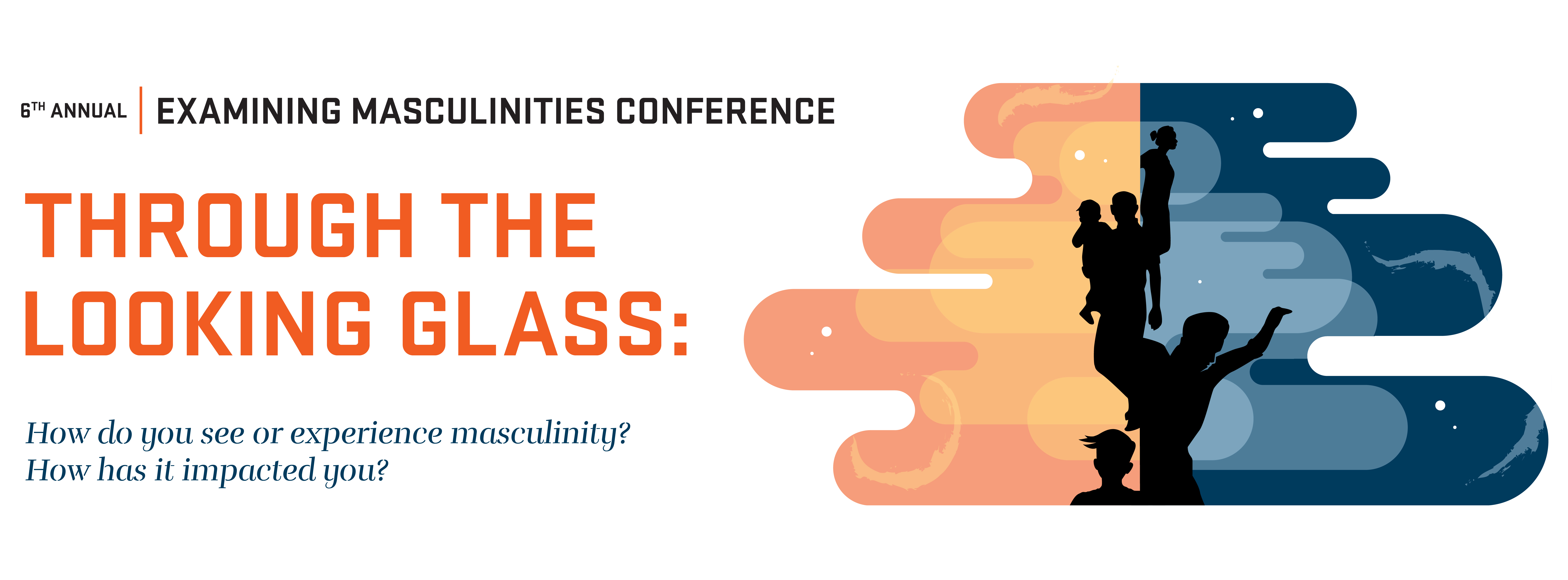 6th Annual Examining Masculinities Conference: Through the Looking Glass